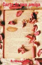 Carta de una Amiga by EiramligNicole