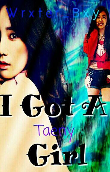 I Got A Girl ➢ TaeNy