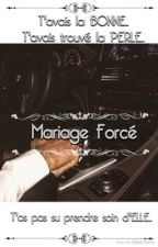 T'avais la BONNE khey t'avais trouvé la PERLE : MARIAGE FORCÉ by ___YaSmInE