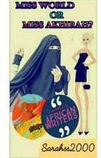 Miss World Or Miss Akhirah?✔ by Sarahss2000