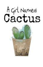 A Girl Named Cactus by -ArthurKirkland