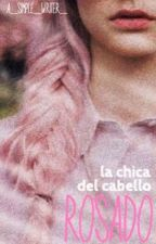 La chica del cabello rosado •Book #2• by a_simple_writer_
