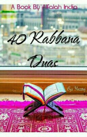 40 Rabbana Duas by yazztaj