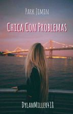 Chica Con Problemas / P.jm by DylanMiller418
