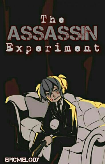 The Assassin Experiment (An Ansatsu Kyoshitsu FanFic)