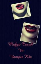 Mafya Çocuk Ve Vampir Kız by eceEatar