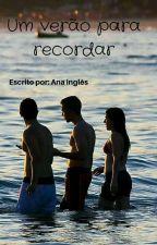 Um Verão Para Recordar by margari26