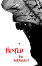 HUNTED [Coming Soon] by The100Lover14