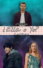 ¿Ella o yo?(Fanfic Lutaxx) by nekofanny