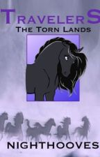 Travelers- The Torn Lands (Book 1) by NightHooves