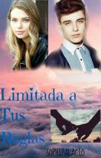 Limitada A Tus Reglas. by sophipalacio