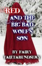 Red and The Big Bad wolf's Son by FairyTailzturnedsexy