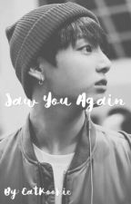 Saw You Again (Jungkook Fanfic) (COMPLETED) by jimonpeap
