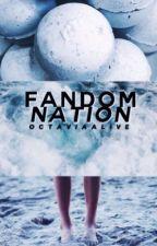 ~Fandom Naiton~ by Octaviaalive