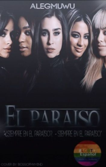"""El Paraíso."" - ( Fifth Harmony Y Tu.) [[ HOT ]] {EN PAUSA}"