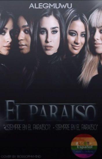 """""""El Paraíso."""" - ( Fifth Harmony Y Tu.) [[ HOT ]]"""