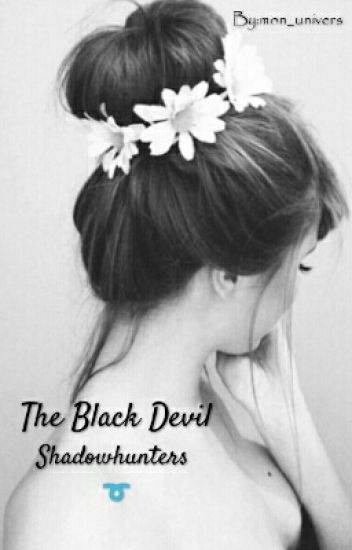The black devil [Shadowhunters] Réécriture