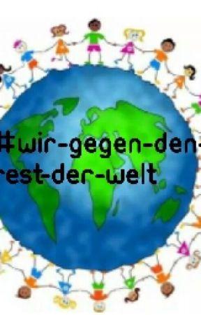 #Wir Gegen  Den  Rest  Der  Welt