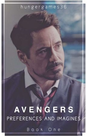 Avengers Preferences and Imagines! (Book One) | EDITS COMPLETE