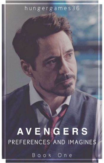 Avengers Preferences and Imagines! (Book One) | EDITED