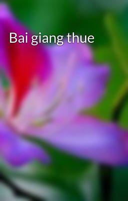 Bai giang thue