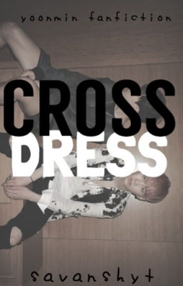 Cross Dress {Yoonmin}