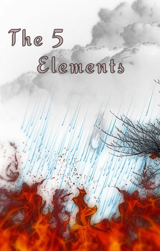 The 5 Elements {Book 1} Rise of the Heroes by Titansarecool
