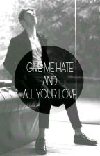 GIVE ME HATE AND ALL YOUR LOVE (Nathan Sykes) by DanielaRodrguez275