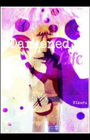 Darkened Life (a Naruto Fanfic) by Chiyuki621