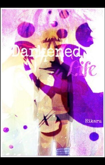 Darkened Life (a Naruto Fanfic)