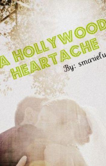 A Hollywood Heartache [ON HOLD]