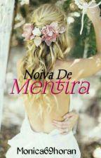Noiva  De Mentira (Reescrevendo)  by monica69horan
