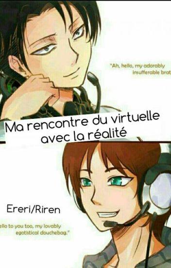 Riren/Ereri : Ma rencontre du virtuelle avec la réalité
