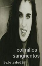 COLMILLOS SANGRIENTOS (CARMEN)GP! by betsabe32