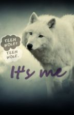 It's me (teen wolf fanfiction) by Beckym19