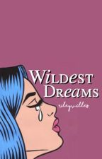 Wildest Dreams・larkle by rileyvilles
