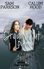 Dream Out Loud ▪ c.h. by vaporlasthope