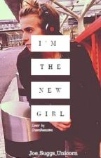 I'm The New Girl / Joe Sugg (COMPLETED) by _FallOutDiscoPilots_