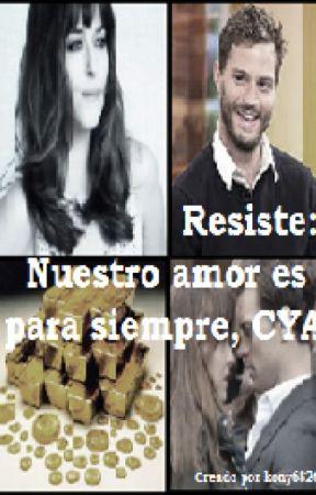 Resiste: Nuestro amor es para siempre, CYA  by kony6826