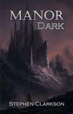 Manor Dark by StephenClarkson