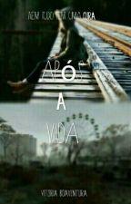 Após A Vida by VitoriaBoaventura
