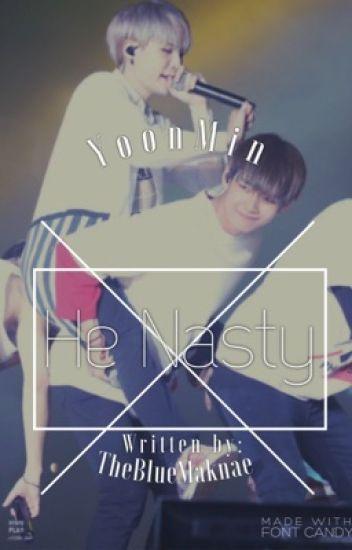 He Nasty >Yoonmin<