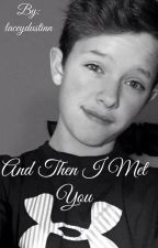 And Then I Met You (a Jacob Sartorius fanfiction) by jacobkoury