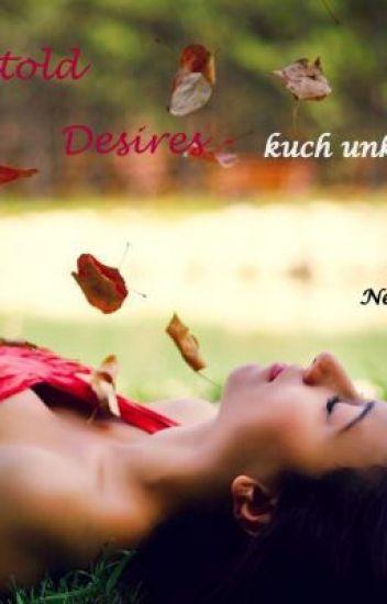 Untold desires-kuch unkaha sa