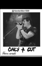 only a cut - shawn mendes  by Handwritten1998
