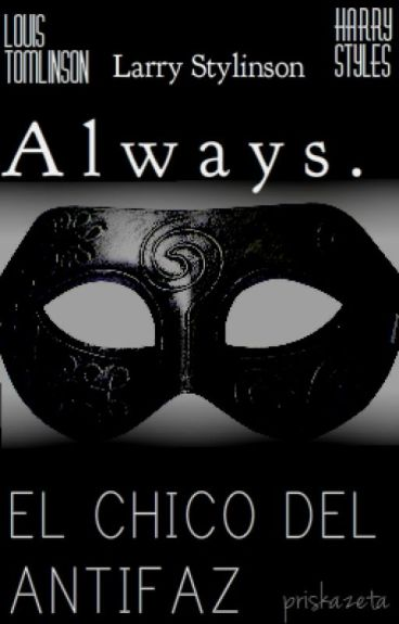 Always.- El chico del antifaz - Larry Stylinson