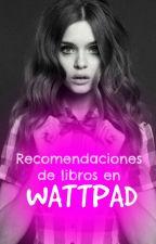 Recomendaciones de libros en Wattpad by -Sxvxnnxh-