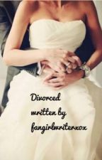 Divorced  j.g by Fangirlwriterxox