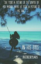 In His Eyes by undercoveralice