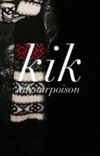 KIK (Frerard) by xoTragician